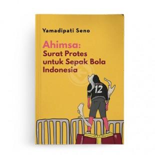 AHIMSA Surat Protes untuk Sepak Bola Indonesia