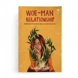 Woe-Man Relationship Perempuan dengan Segala Hubungannya