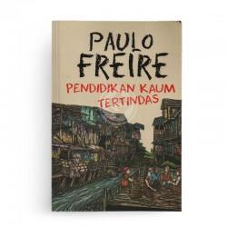Pendidikan Kaum Tertindas Paulo Freire