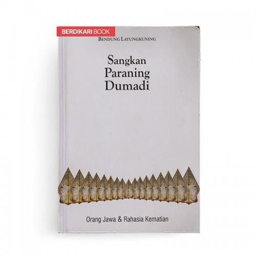 Sangkan Paraning Dumadi Orang Jawa dan Rahasia Kematian