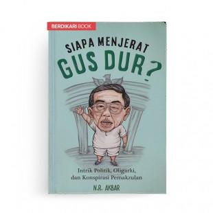 Siapa Menjerat Gus Dur?