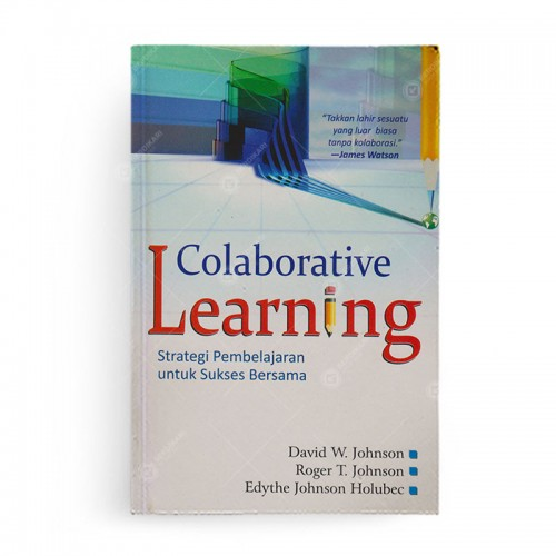 Colaborative Learning Strategi Pembelajaran Untuk Sukses Bersama