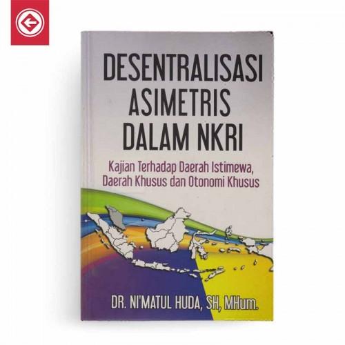 Desentralisasi Asimetris dalam NKRI