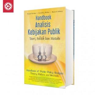 Handbook Analisis Kebijakan Publik Teori Politik Dan Metode