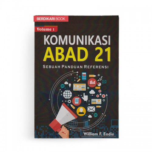 Komunikasi Abad 21 Sebuah Panduan Referensi Volume 1