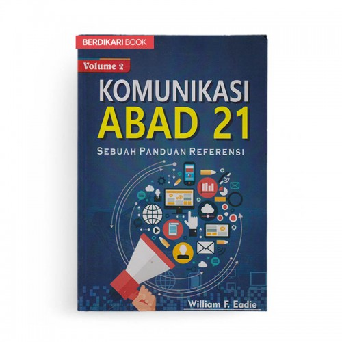 Komunikasi Abad 21 Sebuah Panduan Referensi Volume 2