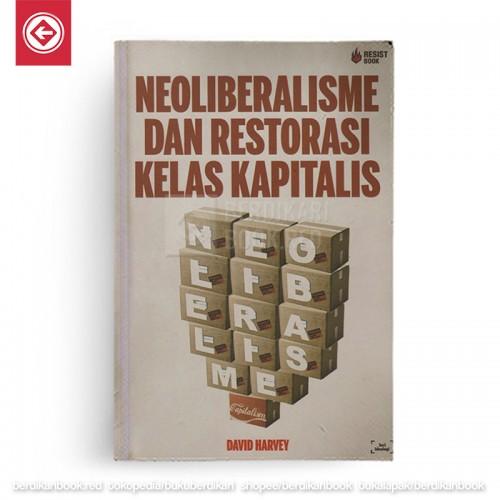 Neoliberalisme dan Restorasi Kelas Kapitalis