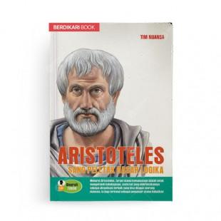 Aristoteles Sang Peletak Dasar Logika