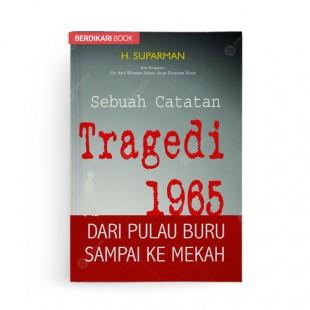 Sebuah Catatan Tragedi 1965 dari Pulau Buru sampai ke Mekah