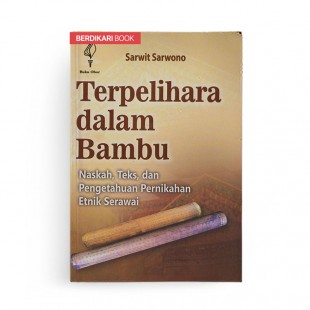 Terpelihara dalam Bambu Naskah Teks Dan Pengetahuan