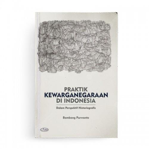 Praktik Kewarganegaraan di Indonesia dalam Perspektif Historiografis
