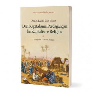 Arab, Kuno dan Islam: dari Kapitalisme Perdagangan ke Kapitalisme Religius