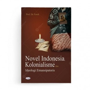 Novel Indonesia, Kolonialisme dan Ideologi Emansipatoris