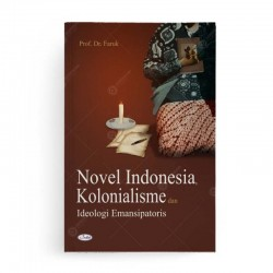 Novel Indonesia, Kolonialisme dan Ideologi Emansipatoris
