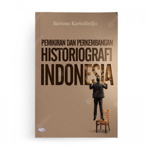 Pemikiran dan Perkembangan Historiografi Indonesia