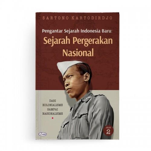Pengantar Sejarah Indonesia Baru Sejarah Pergerakan Nasional Dari Kolonialisme Sampai Nasionalisme