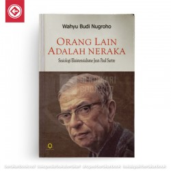 Orang Lain adalah Neraka (Sosiologi Eksistensialisme Jean-Paul Sartre)