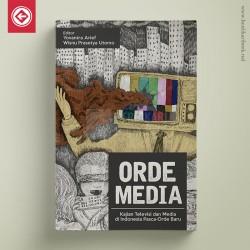 Orde Media : Kajian Televisi dan Media di Indonesia Pasca-Orde Baru