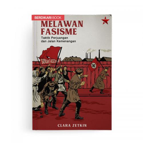 Melawan Fasisme Taktik Perjuangan dan Jalan Kemenangan