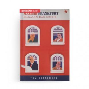 Mazhab Frankfurt Gagasan dan Kritik