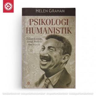 PSIKOLOGI HUMANISTIK Dalam Konteks Sosial,Budaya dan Sejarah