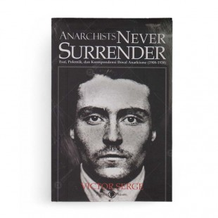 Anarchists Never Surrender Victor Serge
