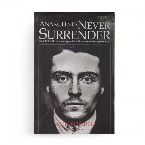 Anarchists Never Surrender Victor Serge