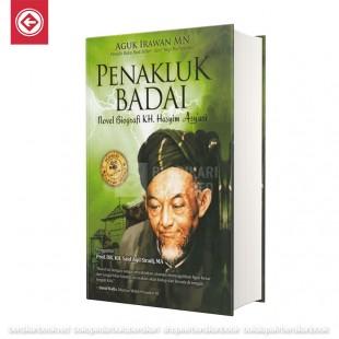 Penakluk Badai: Novel Biografi K. H Hasyim Asyari [HC]