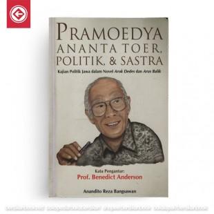 Pramoedya Ananta Toer Politik dan Sastra Kajian Politik Jawa dalam Novel Arok Dedes dan Arus Balik