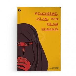 Feminisme, Islam, dan Islam Feminis