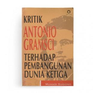 Kritik Antonio Gramsci Terhadap Pembangunan Dunia Ketiga