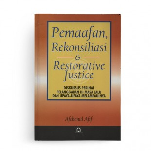 Pemaafan Rekonsiliasi dan Restorative Justice