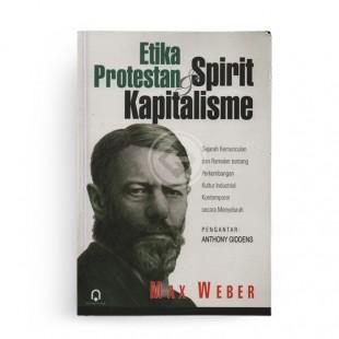 Etika Protestan dan Spirit Kapitalisme Max Weber
