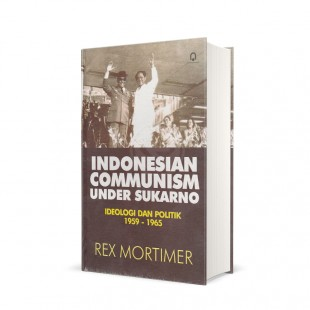Indonesian Communism Under Sukarno