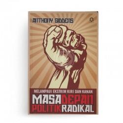Melampaui Ekstrim Kiri dan Kanan : Masa depan Politik Radikal