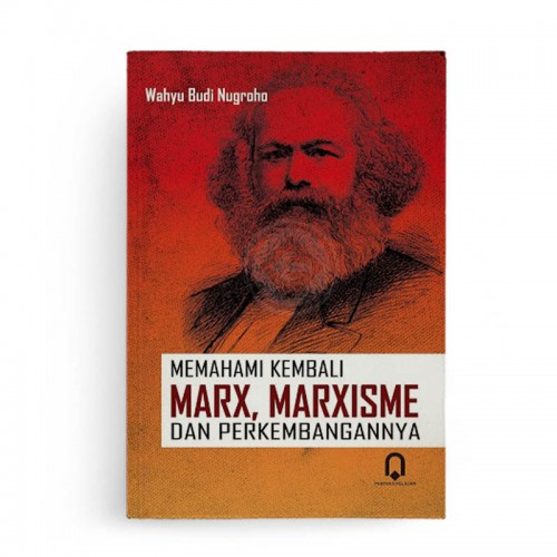 Memahami Kembali Marx Marxisme dan Perkembangannya