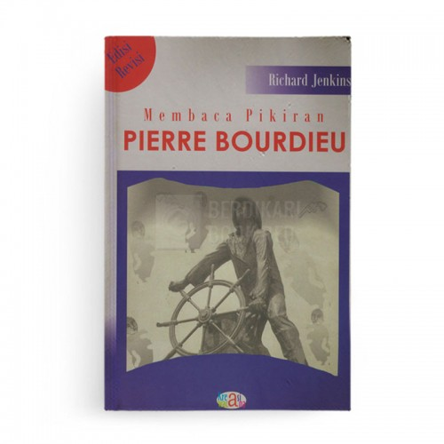 Membaca Pikiran Pierre Bourdieu (Edisi Revisi)