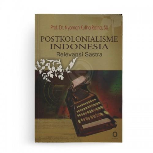 Postkolonialisme Indonesia Relevansi Sastra