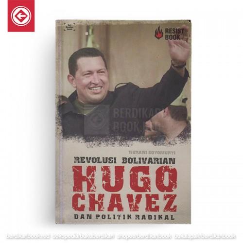 Revolusi Bolivarian Hugo Chavez dan Politik Radikal