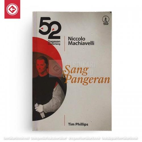 52 Gagasan Niccolo Machiavelli Sang Pangeran