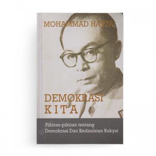 Demokrasi Kita Pikiran-pikiran tentang Demokrasi dan Kemerdekaan Rakyat