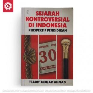 Sejarah Kontroversial di Indonesia Perspektif Pendidikan