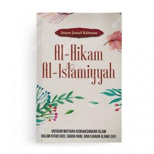 Al Hikam Al Islamiyyah Untaian Mutiara Kebijaksanaan Islam