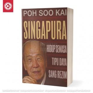 Singapura Hidup Semasa Tipu Daya Rezim
