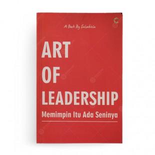 Art Of Leadership Memimpin Itu Ada Seninya