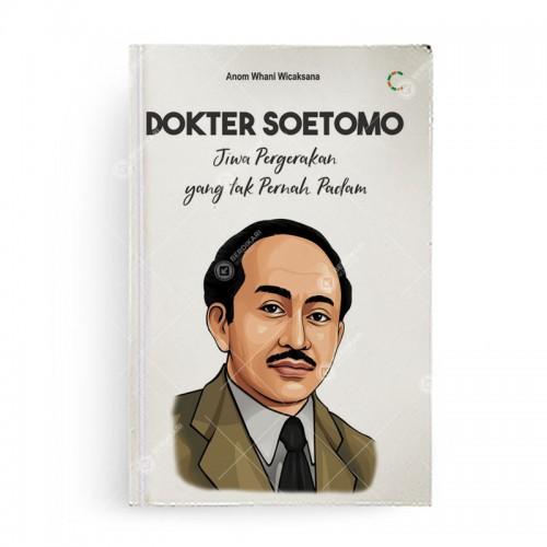 Dokter Soetomo Jiwa Pergerakan yang Tak Pernah Padam