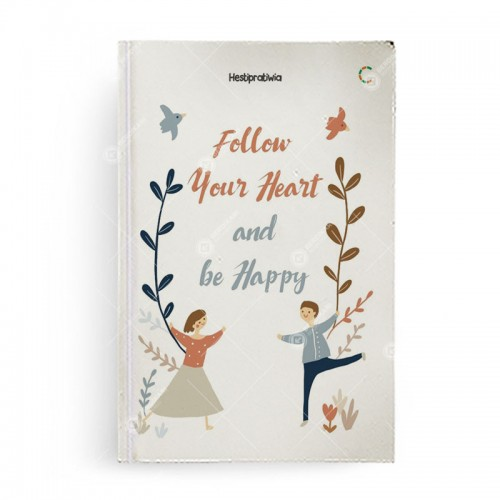 Follow Your Heart and be Happy