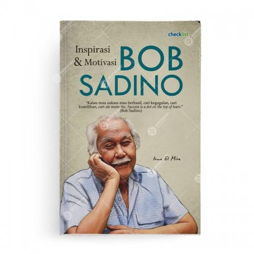 Inspirasi dan Motivasi Bob Sadino