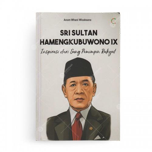 Sri Sultan Hamengkubuwono: Inspirasi Sang Pemimpin Rakyat