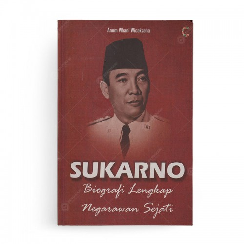 Sukarno Biografi Lengkap Negarawan Sejati